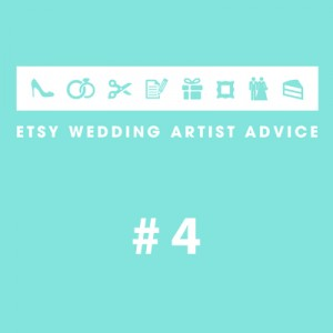 Etsy Wedding Artist Advice #4