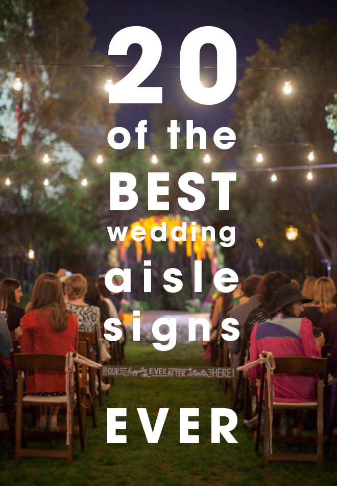 The Best 20 Wedding Aisle Signs Ever