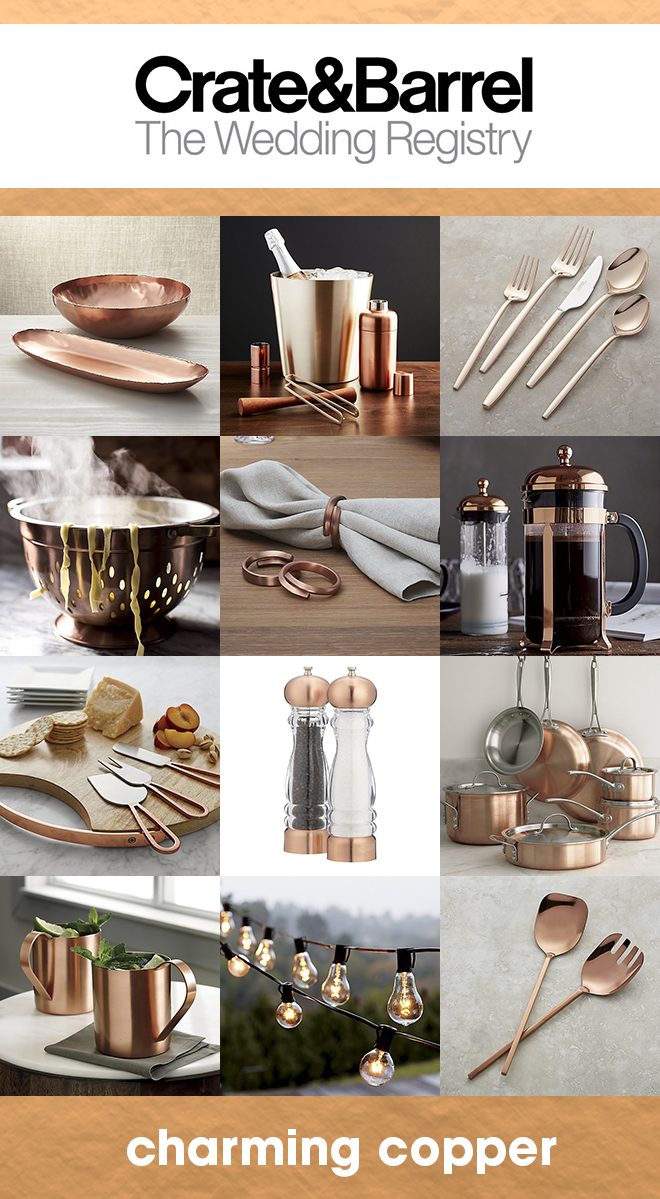 Our favorite copper items that should be on your Crate & Barrel wedding registry!