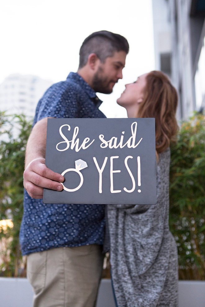 Don't forget to make a She Said Yes sign and bring it along to your proposal!