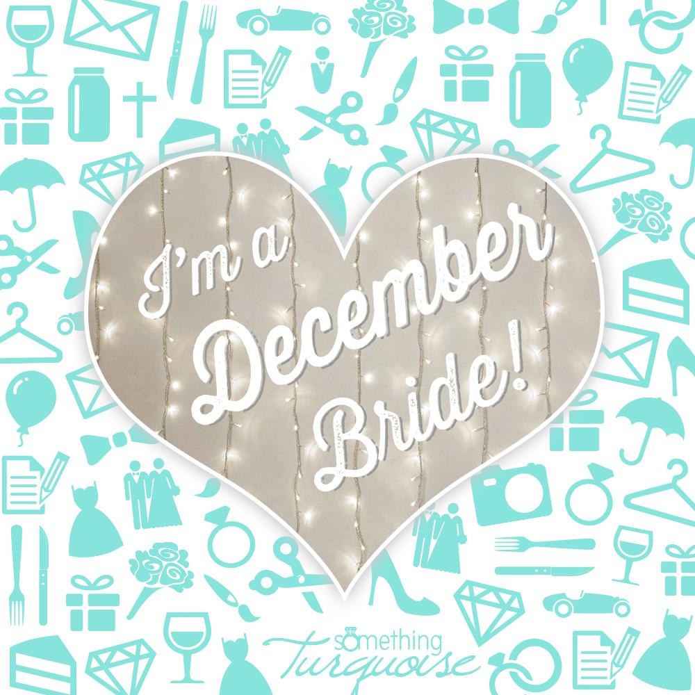 I'm a December bride!