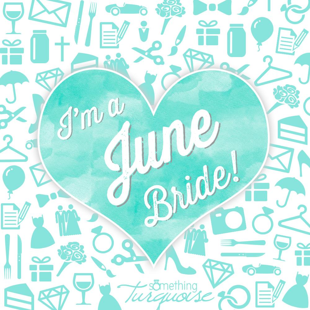 I'm a June bride!