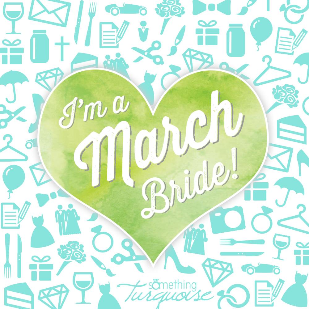 I'm a March bride!
